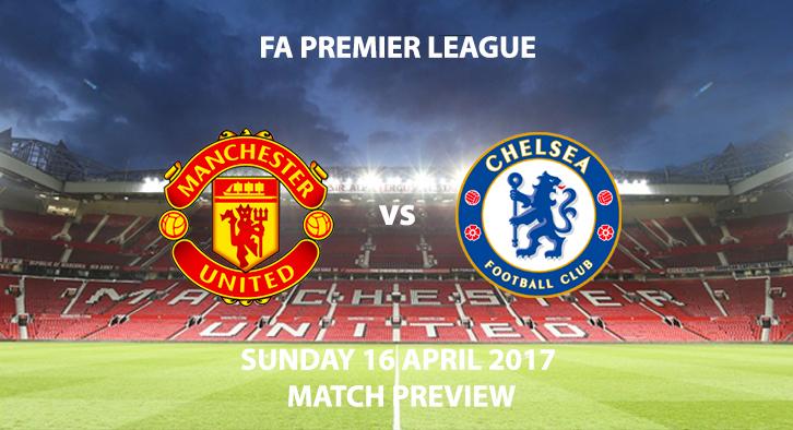 Manchester United v Chelsea - Match Preview - FA Premier League