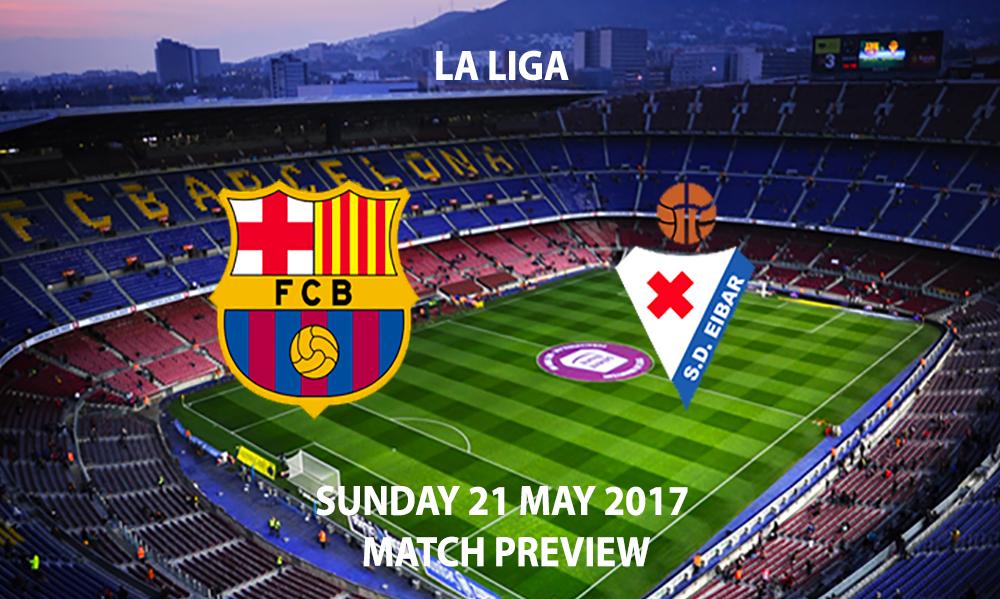 Barcelona vs Eibar - Match Preview
