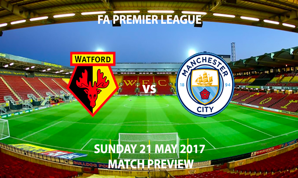 Watford vs Manchester City - Match Preview
